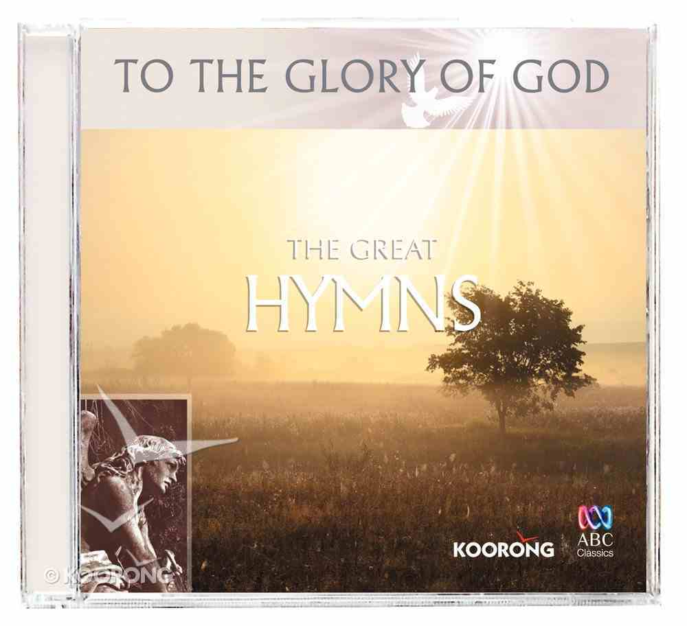 The Great Hymns (To The Glory Of God Series) CD