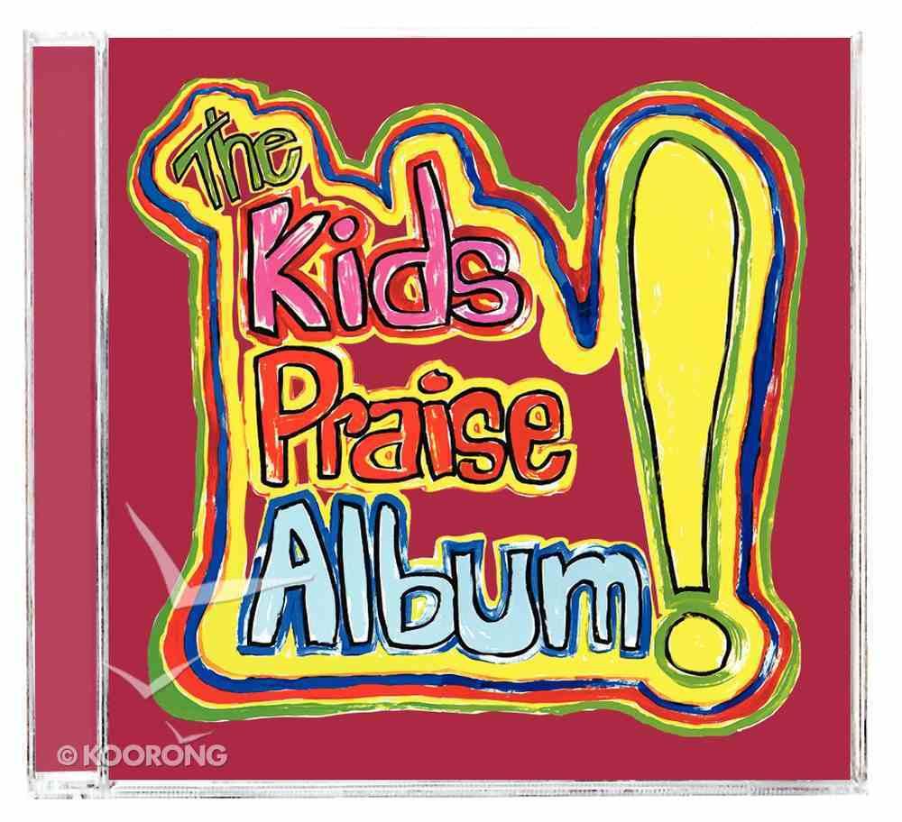 The Kids Praise Album! CD