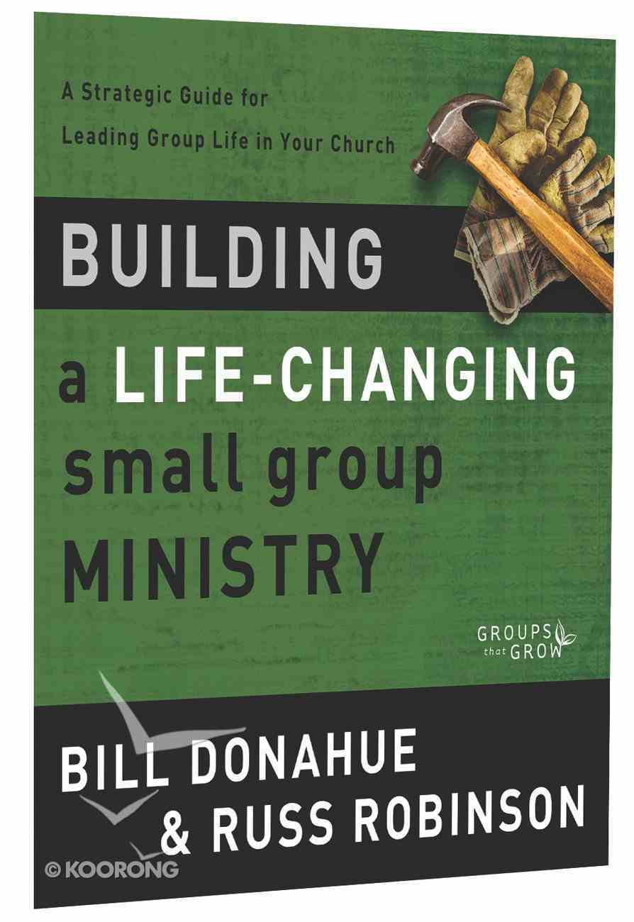 Groups That Grow: Building a Life-Changing Small Group Ministry Paperback