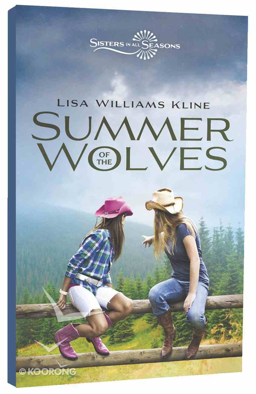 Summer of the Wolves (Sisters In All Seasons Series) Hardback