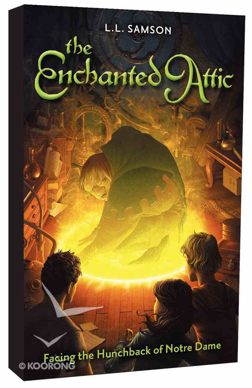 Facing the Hunchback of Notre Dame (#01 in Enchanted Attic Series) Paperback