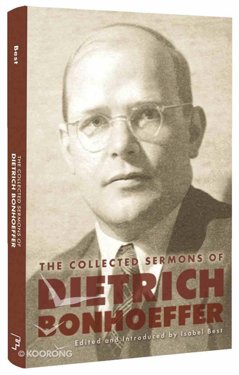 The Collected Sermons of Dietrich Bonhoeffer Hardback