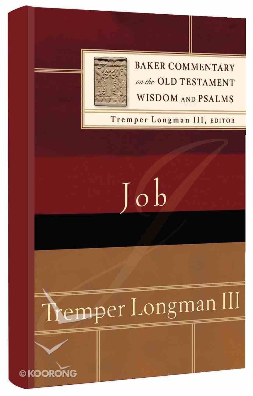 Job (Baker Commentary On The Old Testament Wisdom And Psalms Series) Hardback