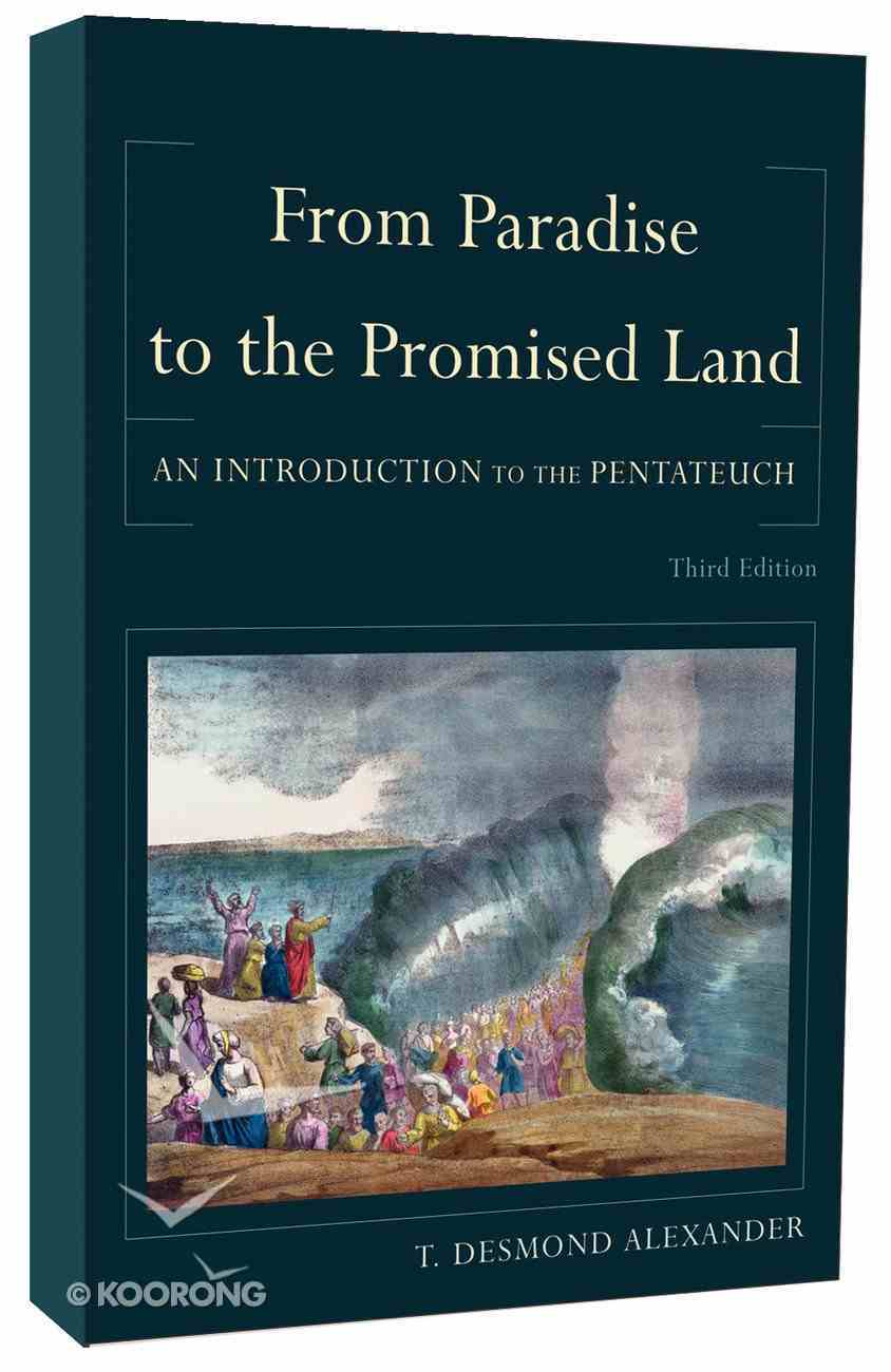 From Paradise to the Promised Land: An Introduction to the Pentateuch (3rd Edition) Paperback