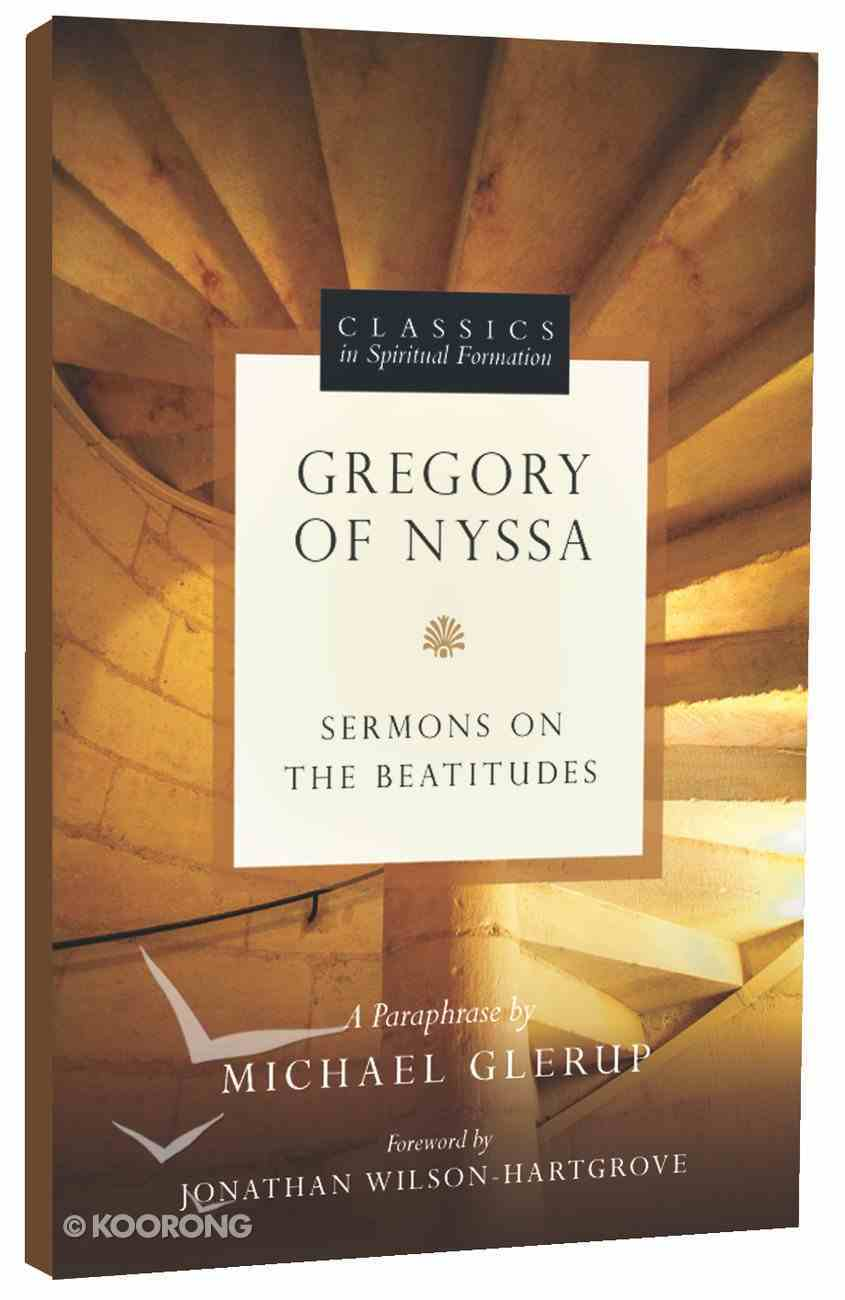 Classic in Spirtual Formation: Gregory of Nyssa (Classics In Spiritual Formation Series) Paperback