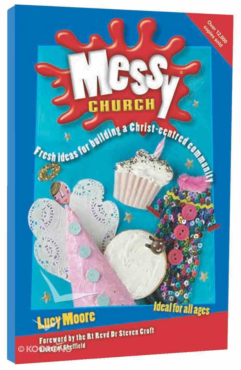 Messy Church (Messy Church Series) Paperback