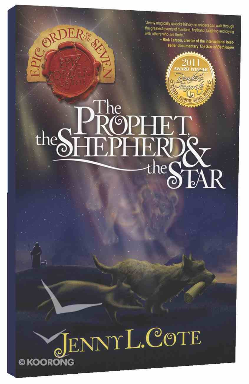 Prophet, the Shepherd and the Star, the (#01 in Epic Order Of The Seven Series) Paperback