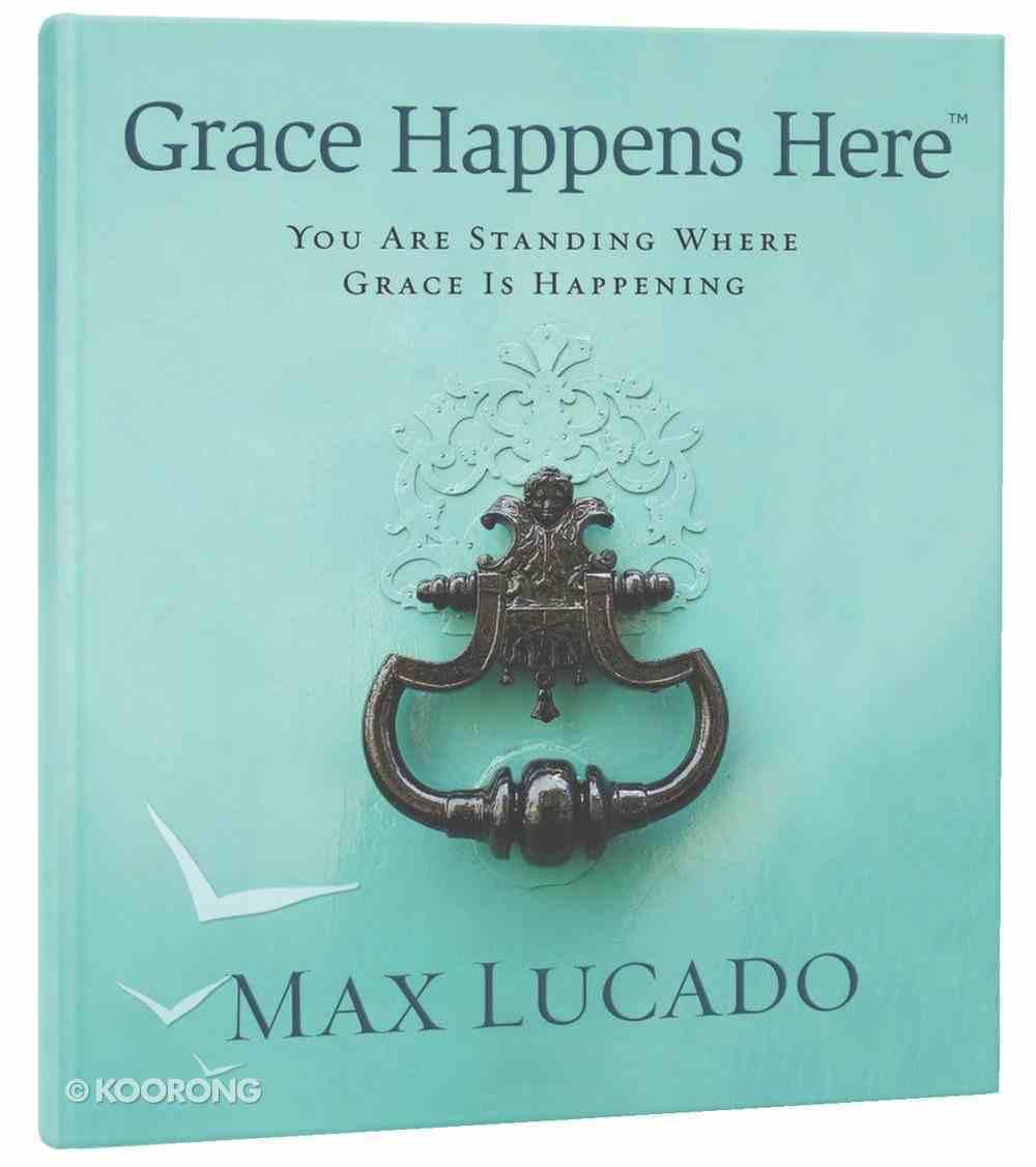 Grace Happens Here Hardback