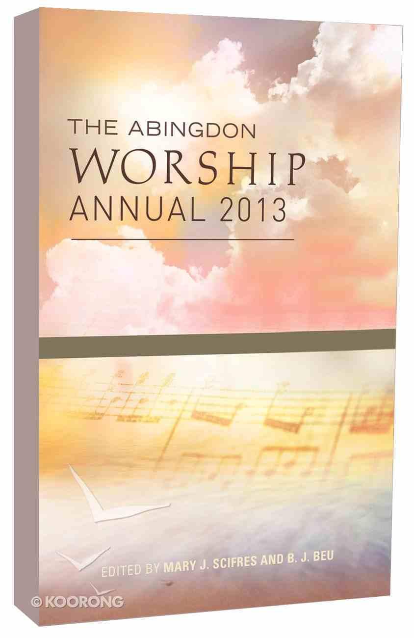 The Abingdon Worship Annual 2013 Paperback