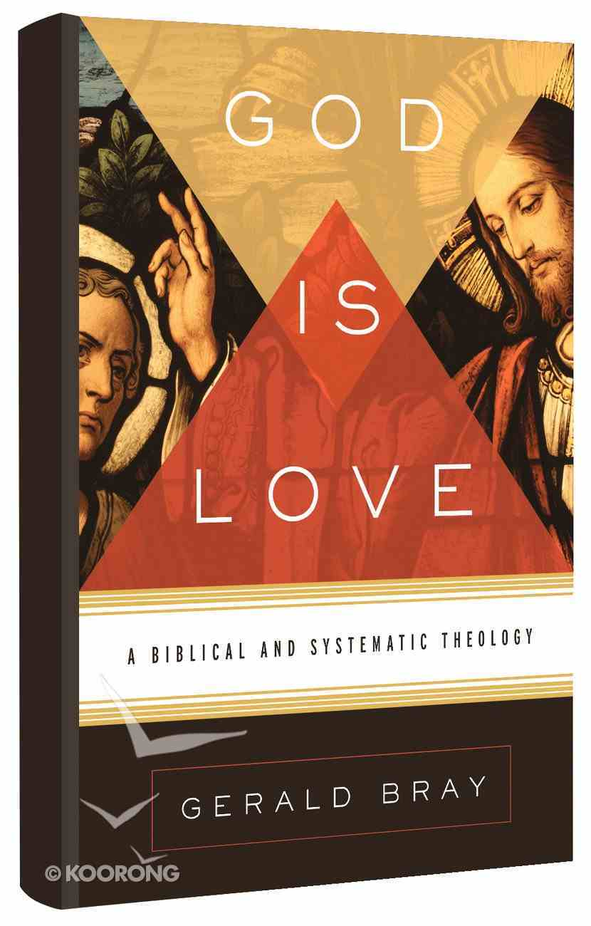 God is Love: A Biblical and Systematic Theology Hardback