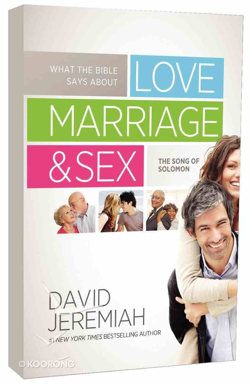 What the Bible Says About Love, Marriage and Sex Paperback