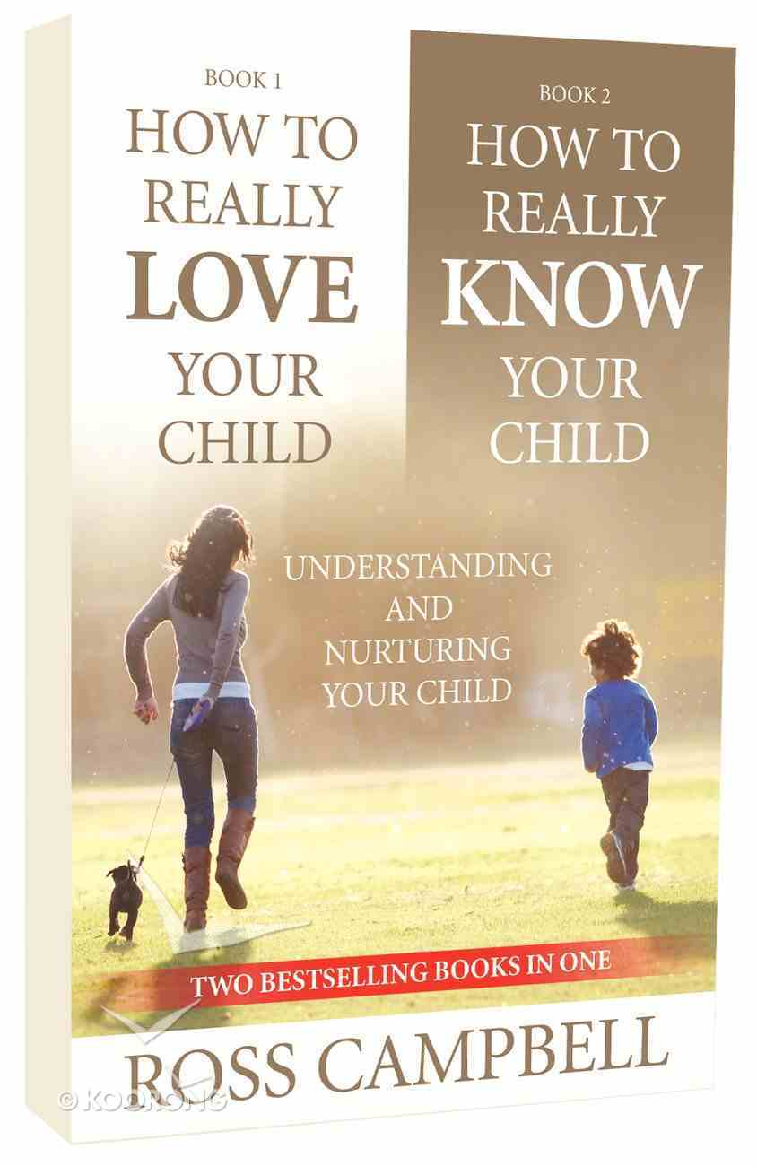 How to Really Love Your Child/How to Really Know Your Child (2in1) Paperback