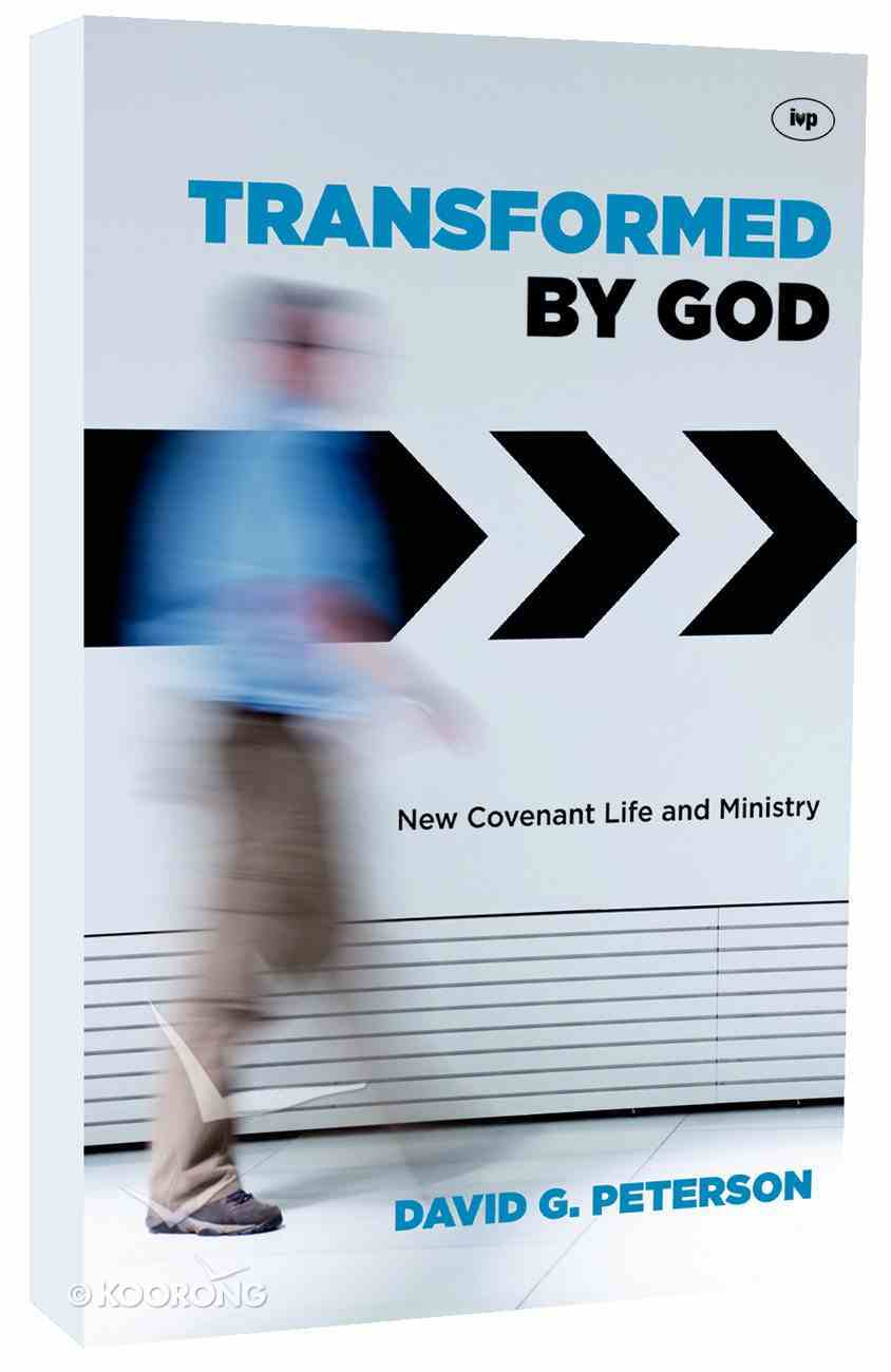 Transformed By God: New Covenant Life and Ministry Paperback