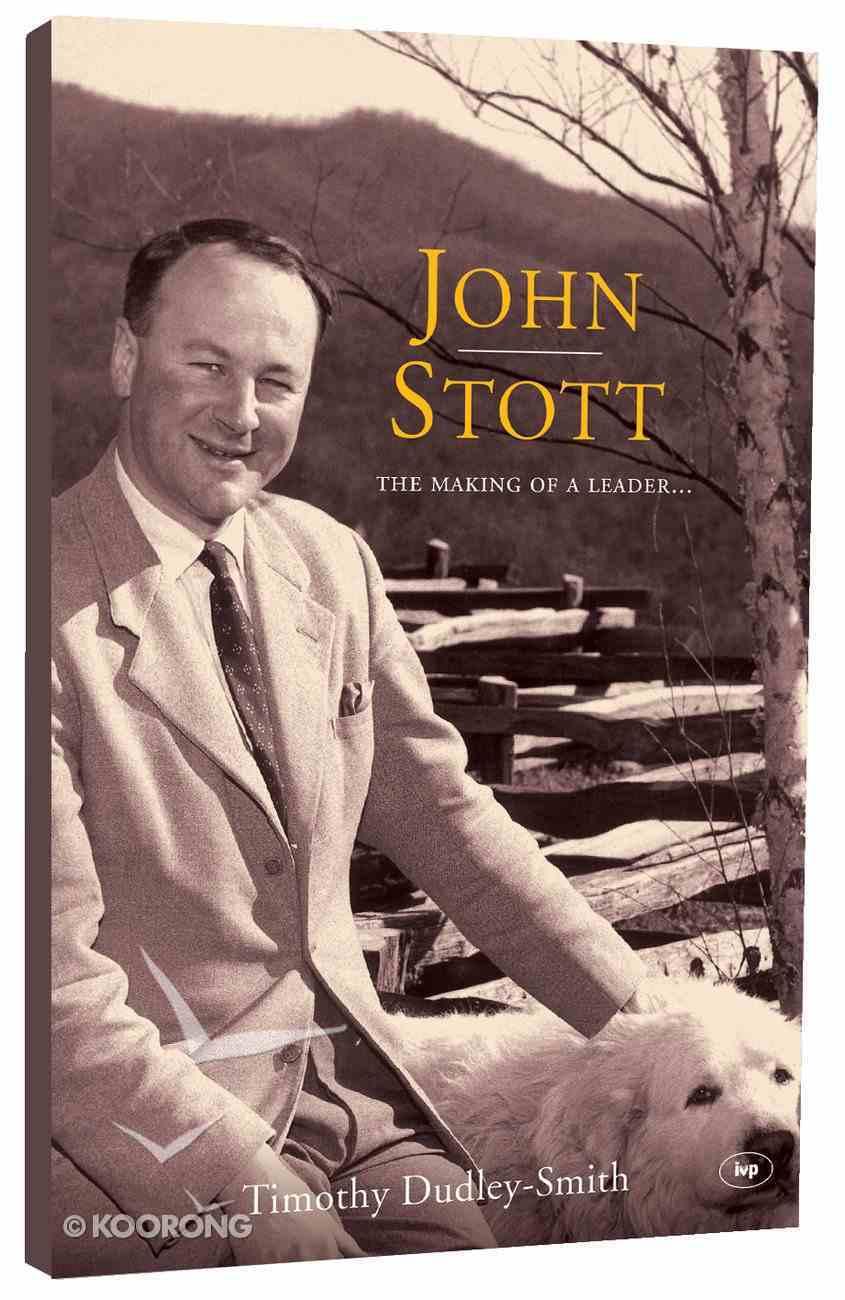 John Stott: The Making of a Leader Paperback