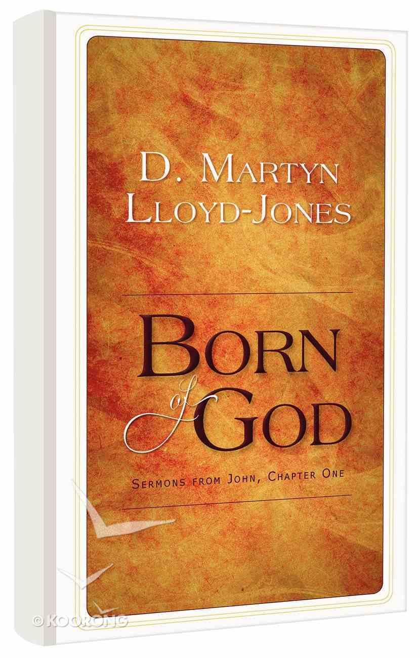 Born of God: Sermons From John, Chapter One Hardback