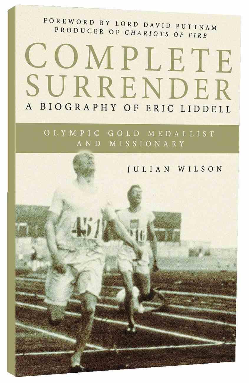 Complete Surrender: Biography of Eric Liddell Paperback