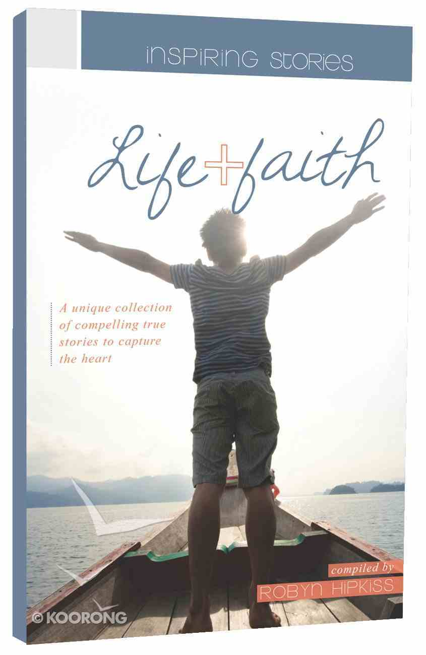 Inspiring Stories: Life and Faith Paperback