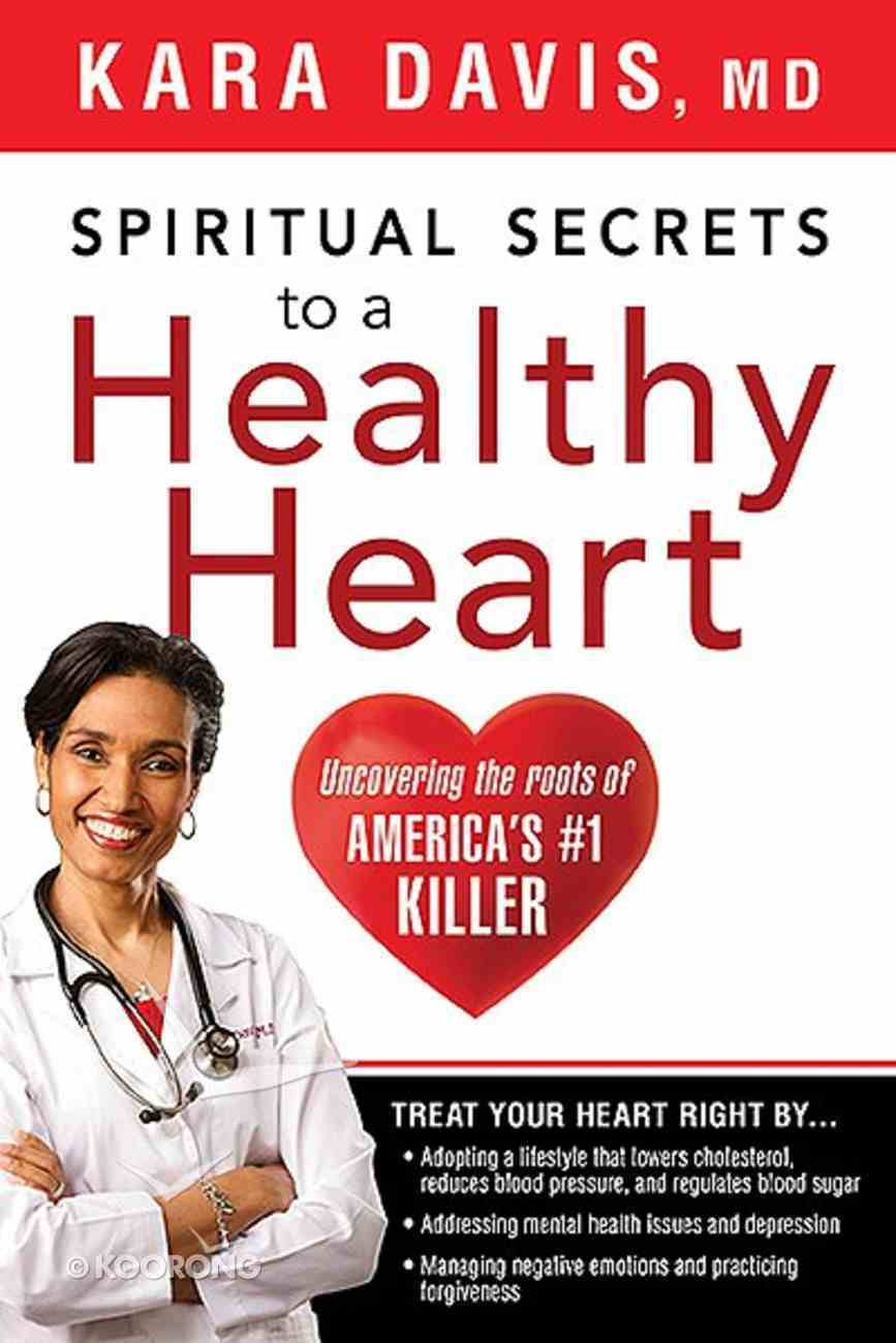 Spiritual Secrets to a Healthy Heart Paperback