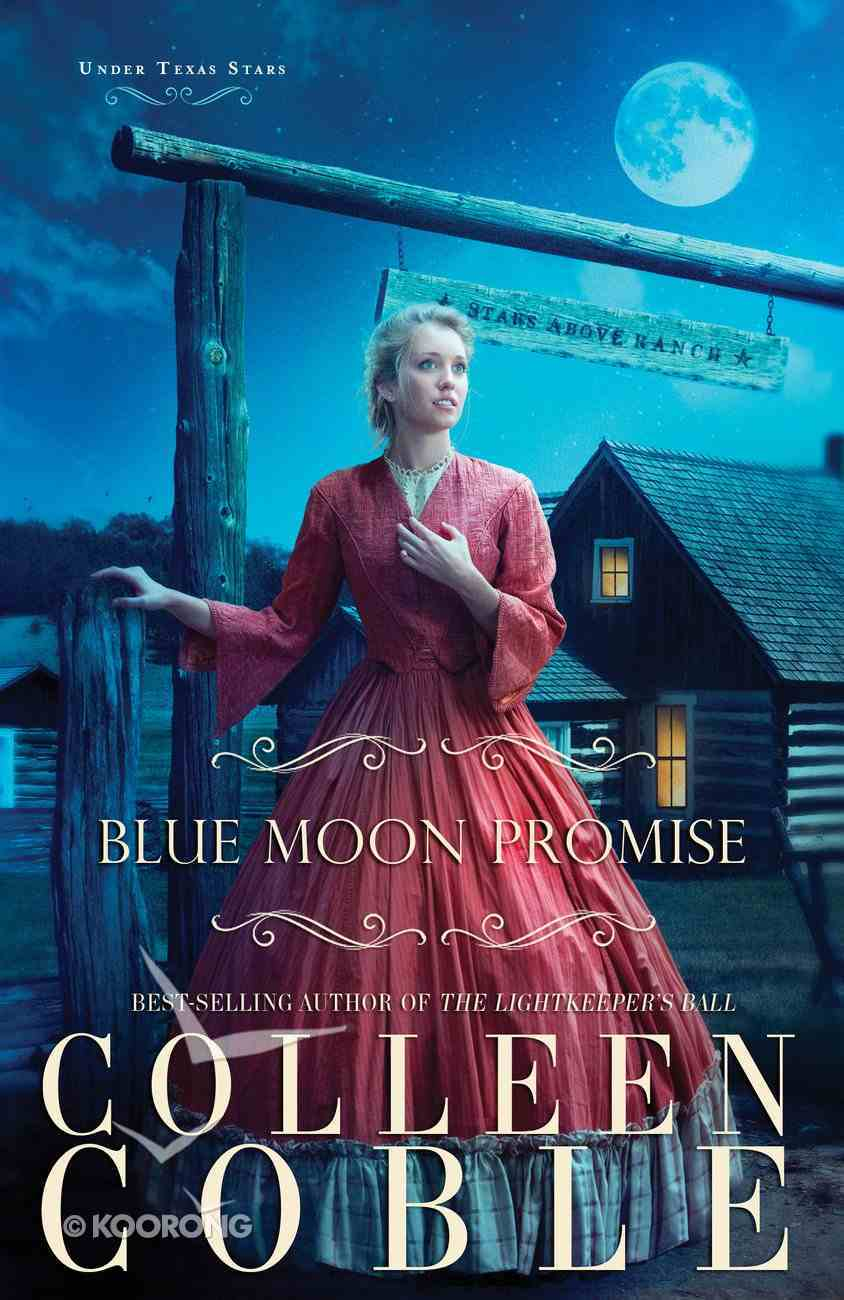 Blue Moon Promise (#01 in Under Texas Stars Series) eBook