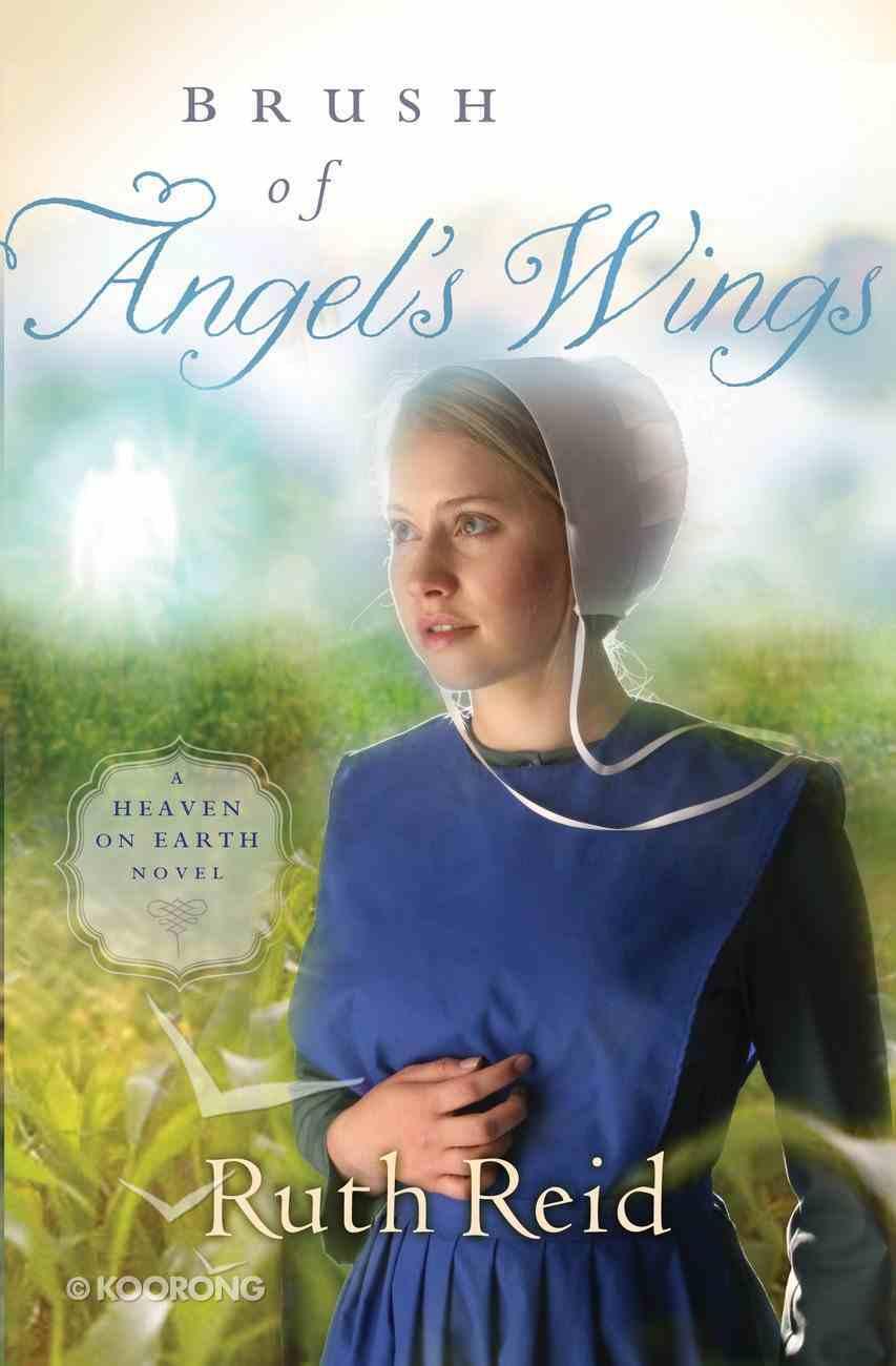 Brush of Angel's Wings (#02 in Heaven On Earth Series) eBook