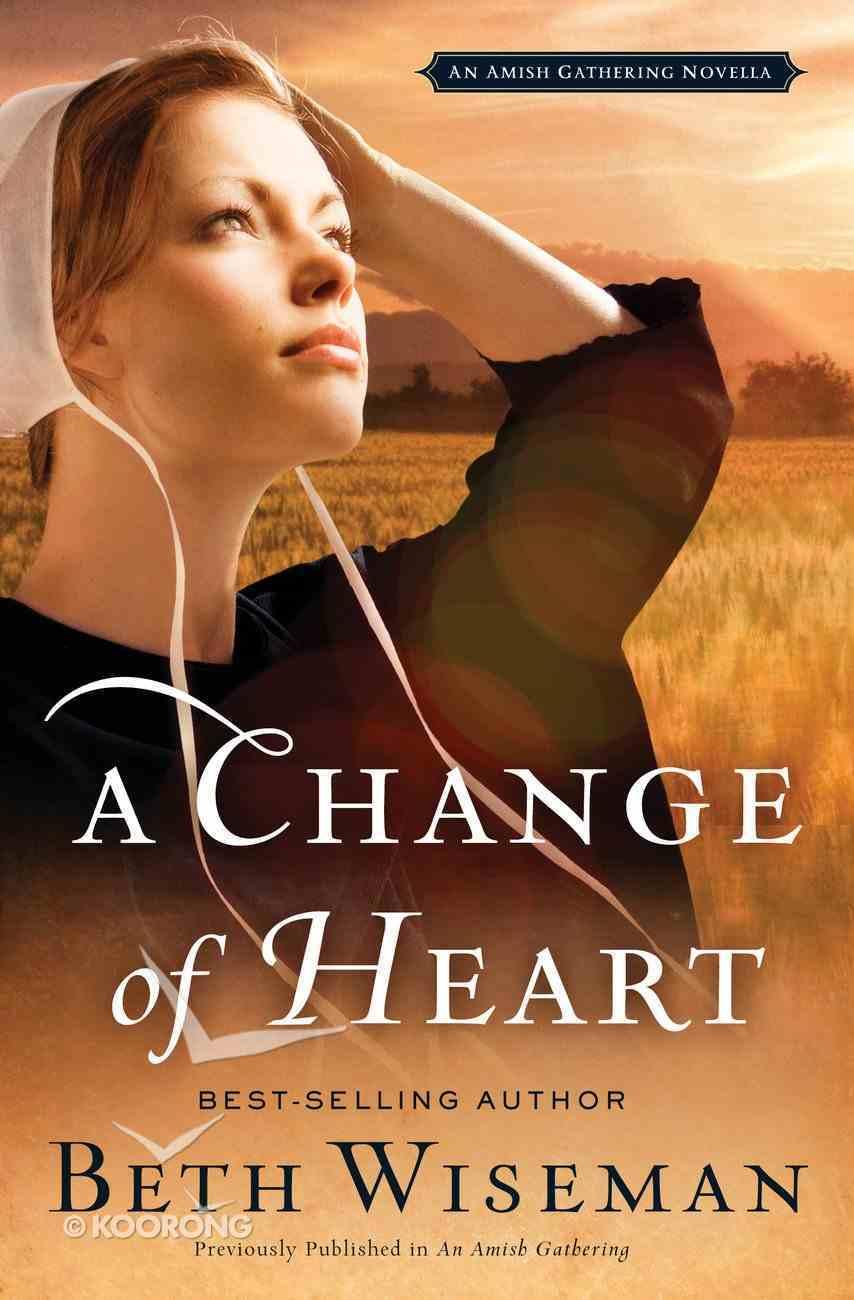 A Change of Heart (An Amish Gathering Novella Series) eBook