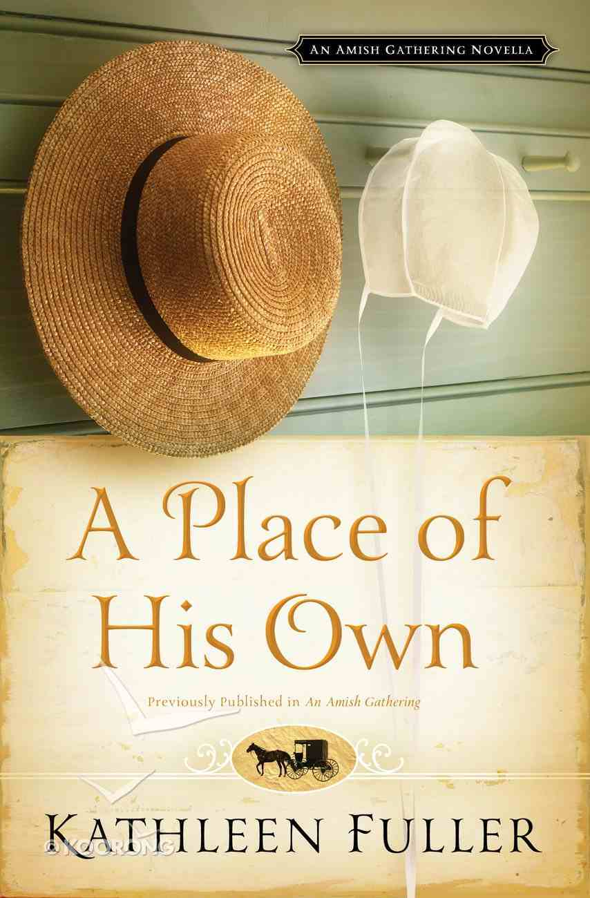 A Place of His Own (An Amish Gathering Novella Series) eBook