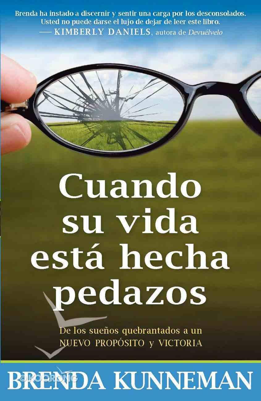 Cuando Su Vida Esta Hecha Pedazos (Spanish) (Spa) (When Your Life Has Been Tampered With) eBook