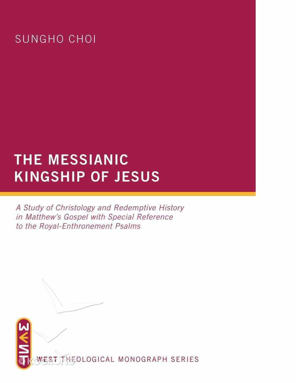 The Messianic Kingship of Jesus eBook