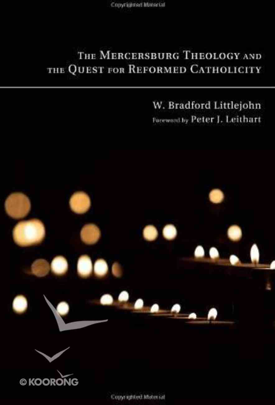 The Mercersburg Theology and the Quest For Reformed Catholicity eBook