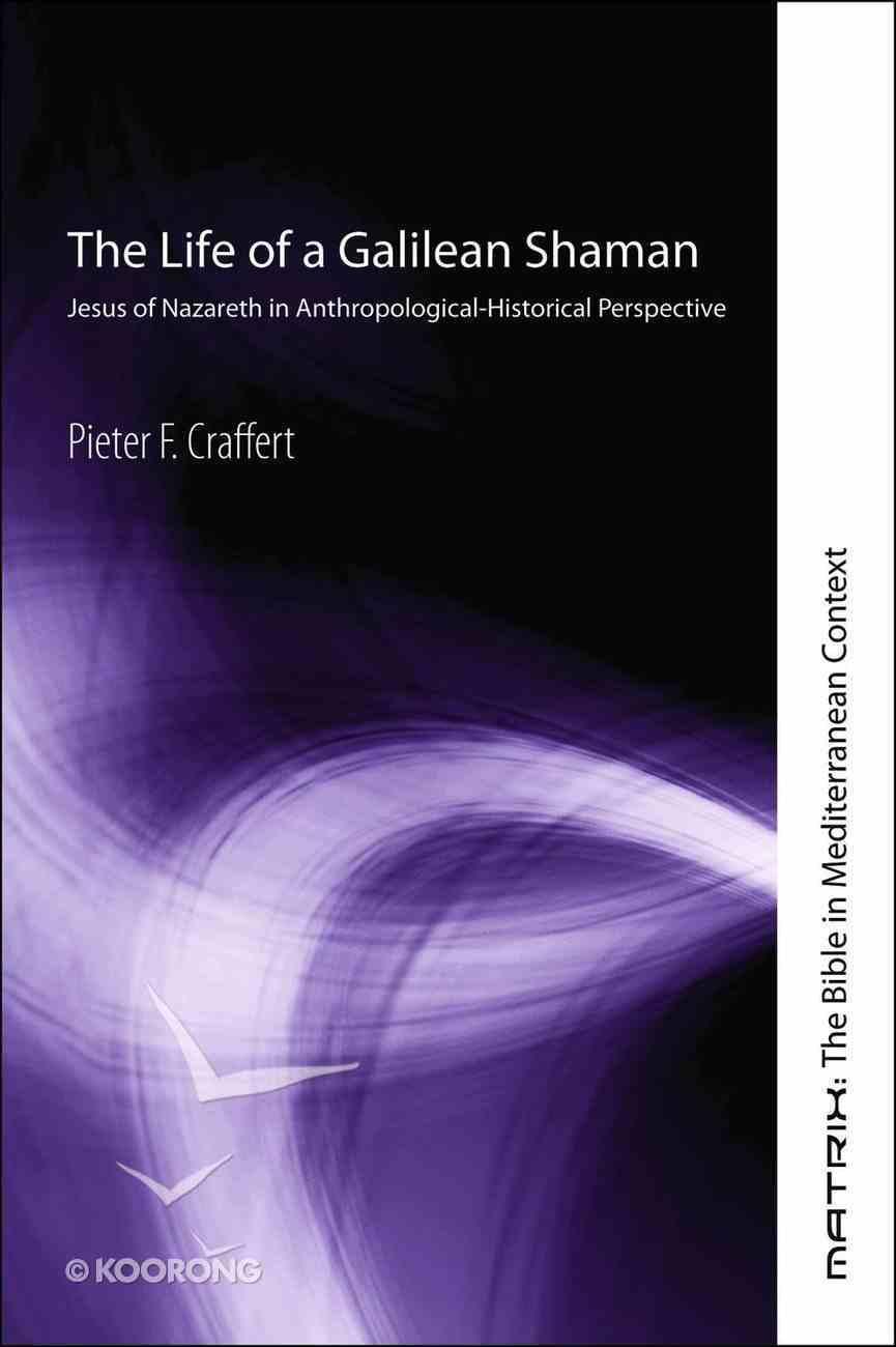 The Life of a Galilean Shaman eBook