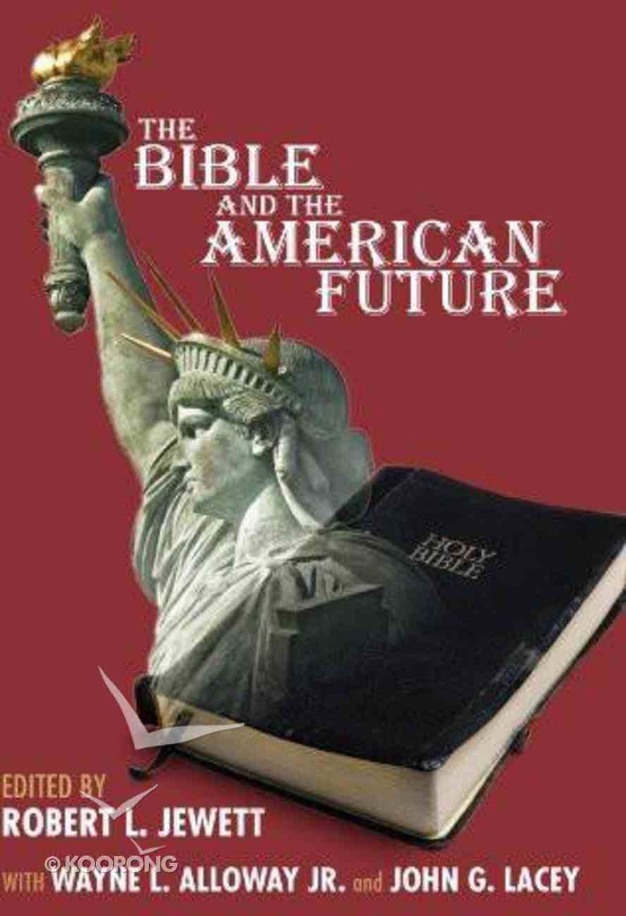 The Bible and the American Future eBook