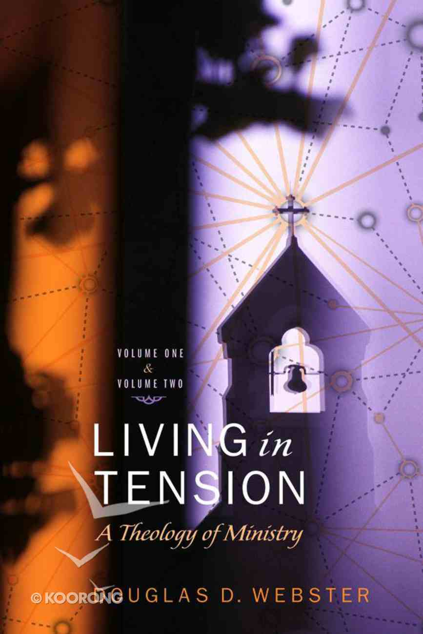 Living in Tension: Theology of Ministry, a - 2 Vols eBook