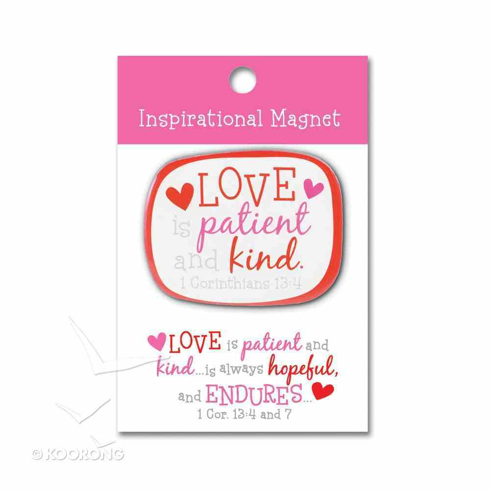 Inspirational Magnet: Love is Patient, 1 Corinthians 13:4 Homeware