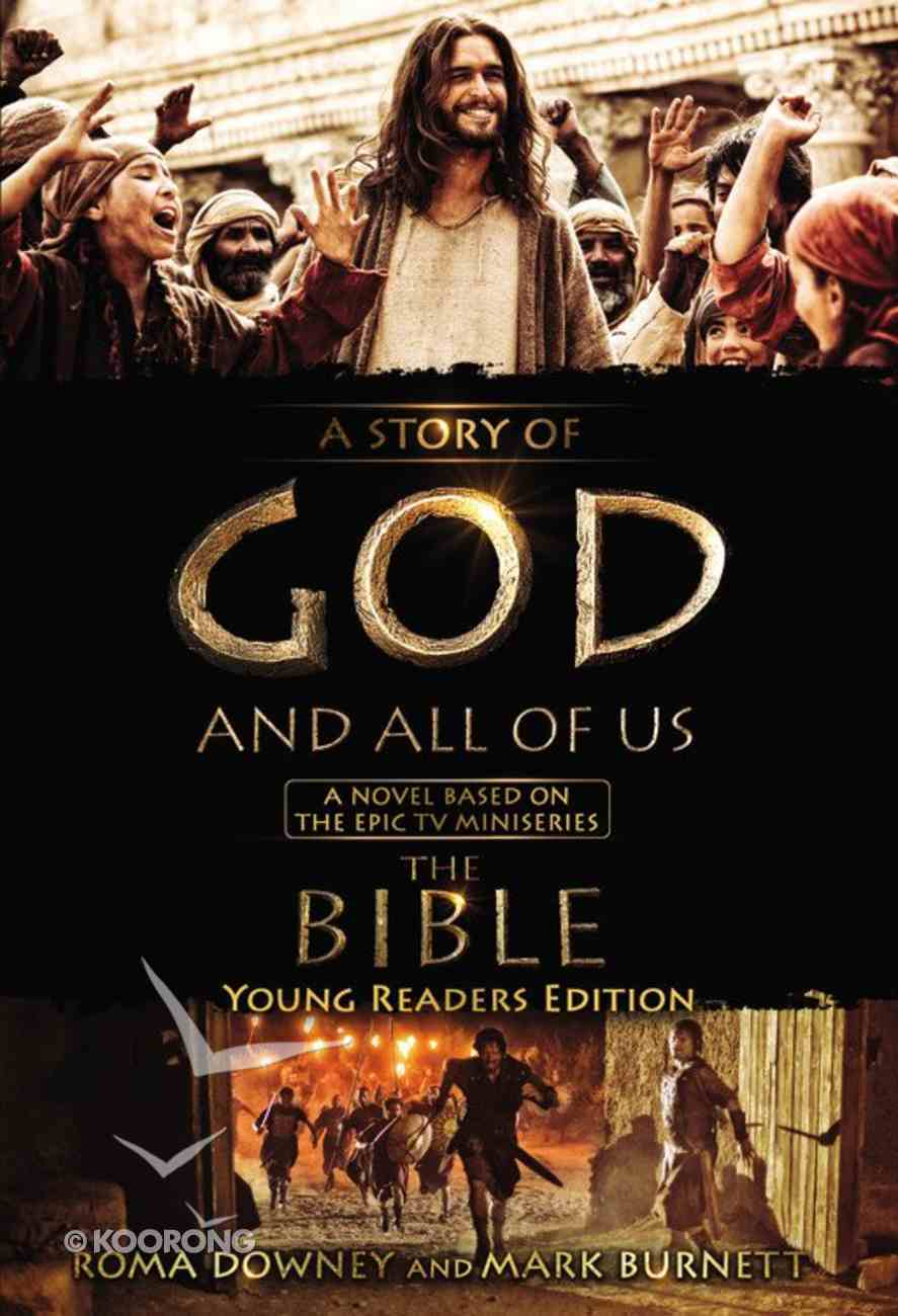 """Story of God and All of Us - Based on the Epic Tv Miniseries """"The Bible"""" (Young Readers Edition Series) Paperback"""