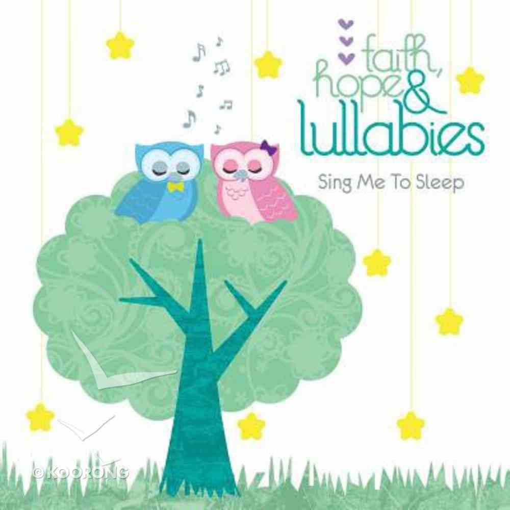 Faith Hope & Lullabies: Sing Me to Sleep CD