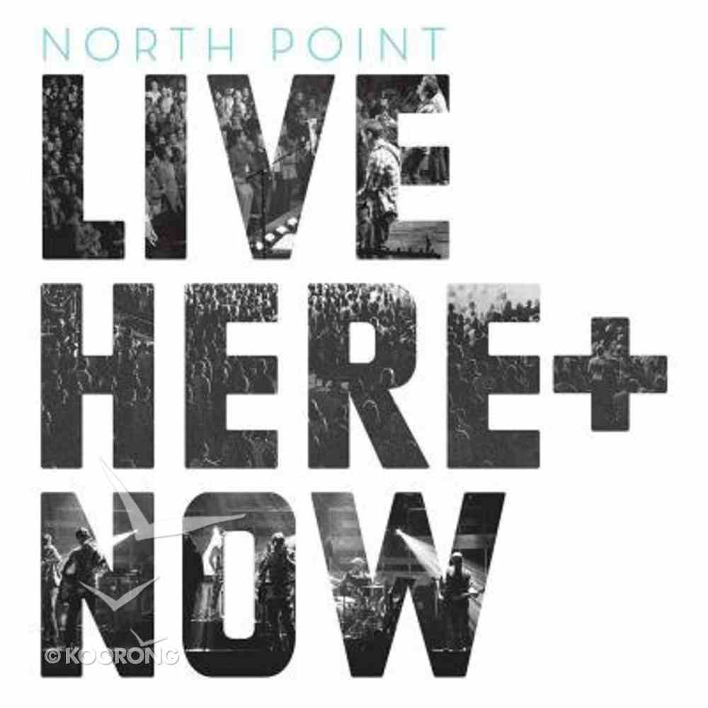 North Point Live: Here and Now CD