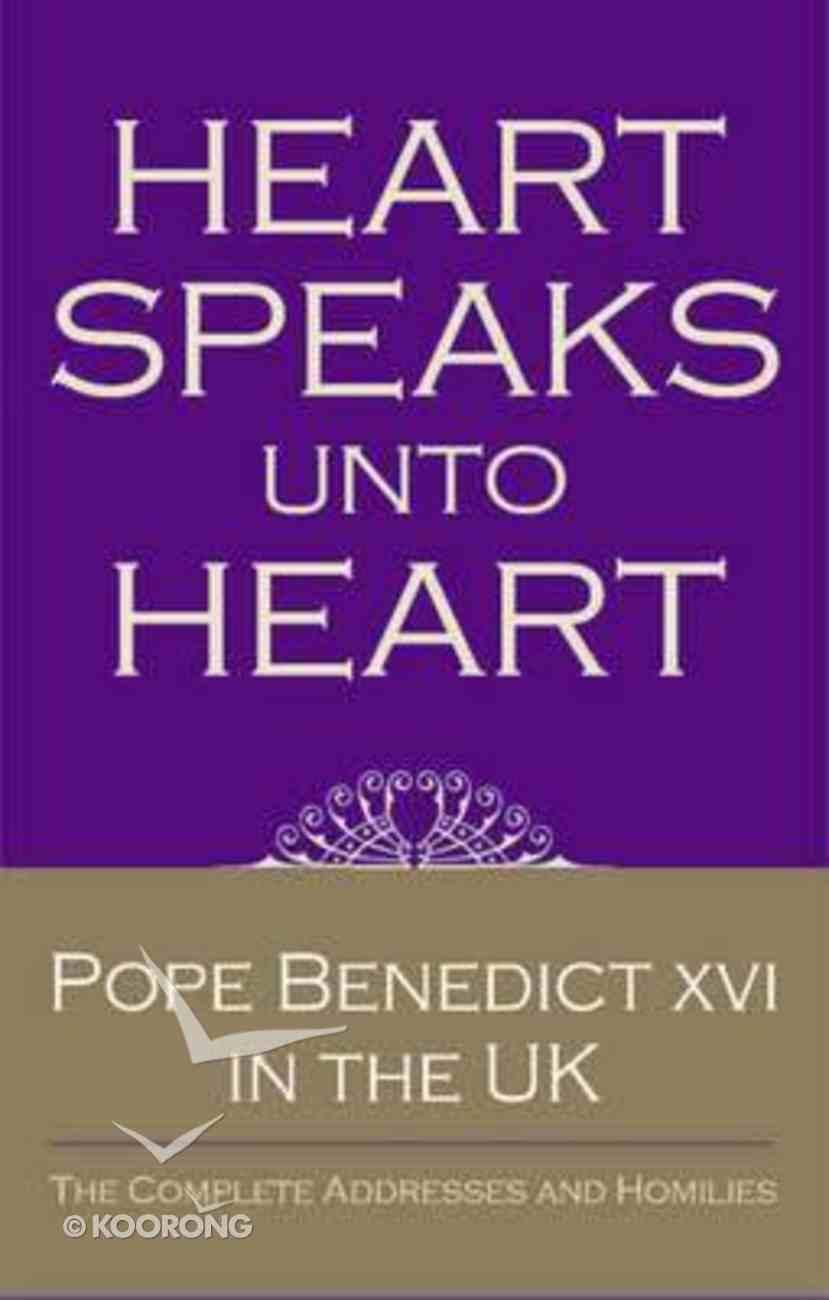 Heart Speaks Unto Heart Hardback