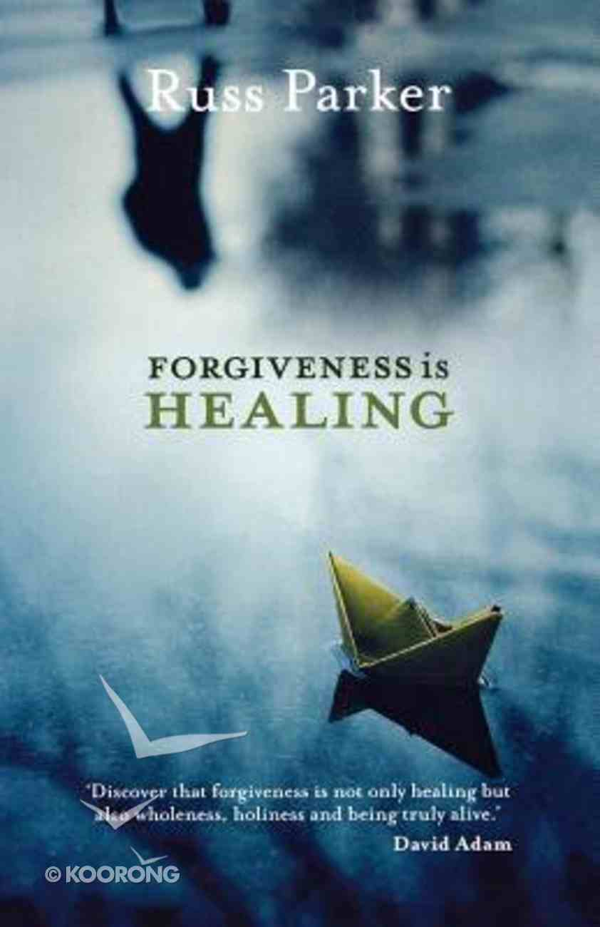 Forgiveness is Healing Paperback