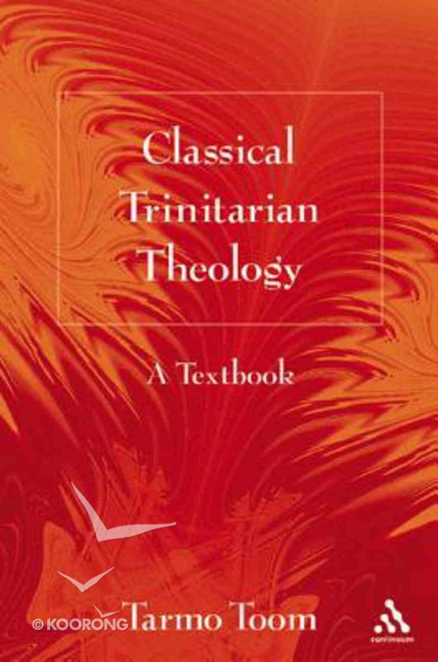 Classical Trinitarian Theology Hardback