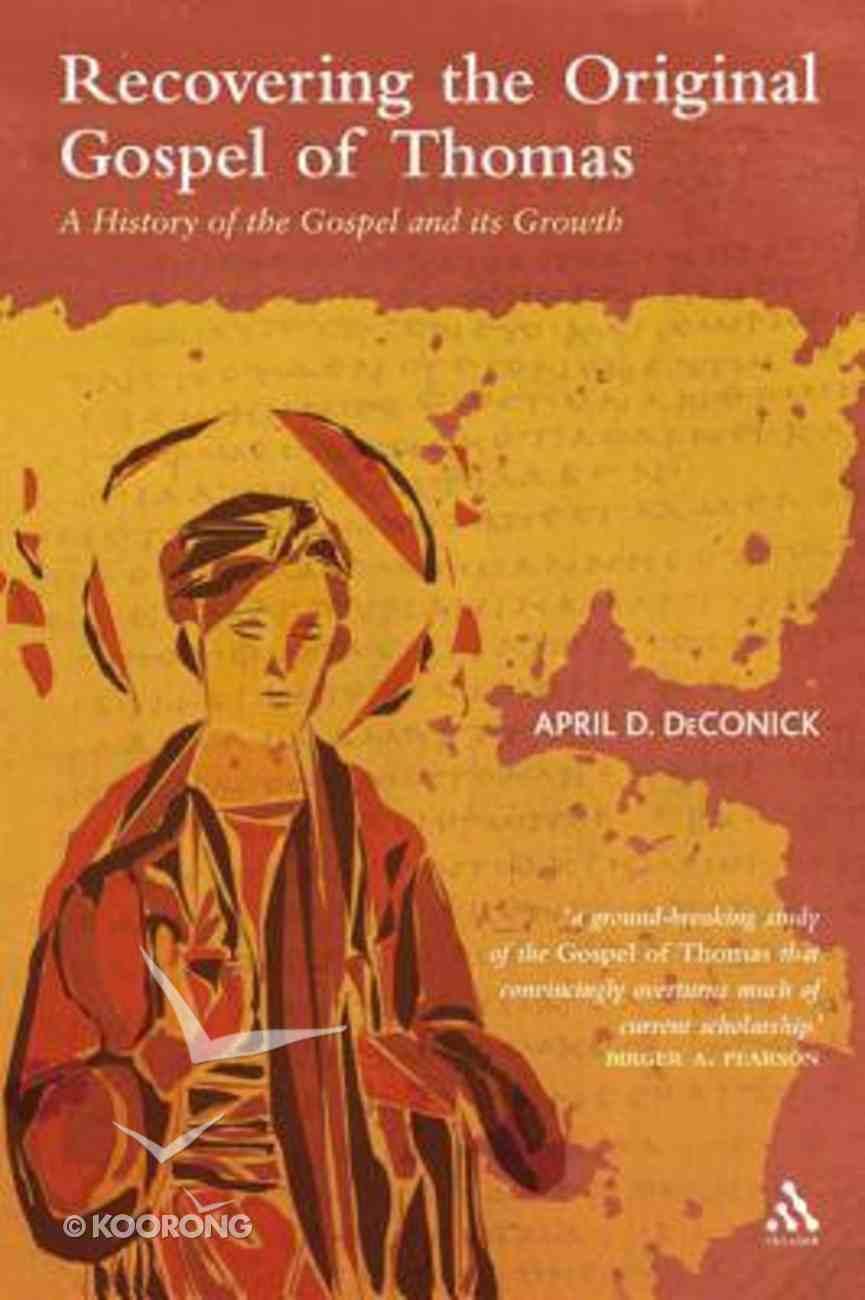 Recovering the Original Gospel of Thomas Hardback