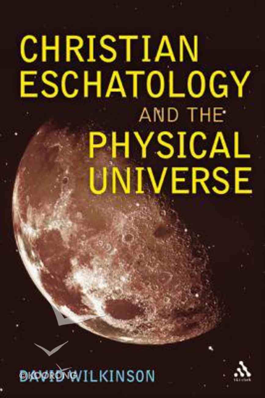 Christian Eschatology and the Physical Universe Hardback