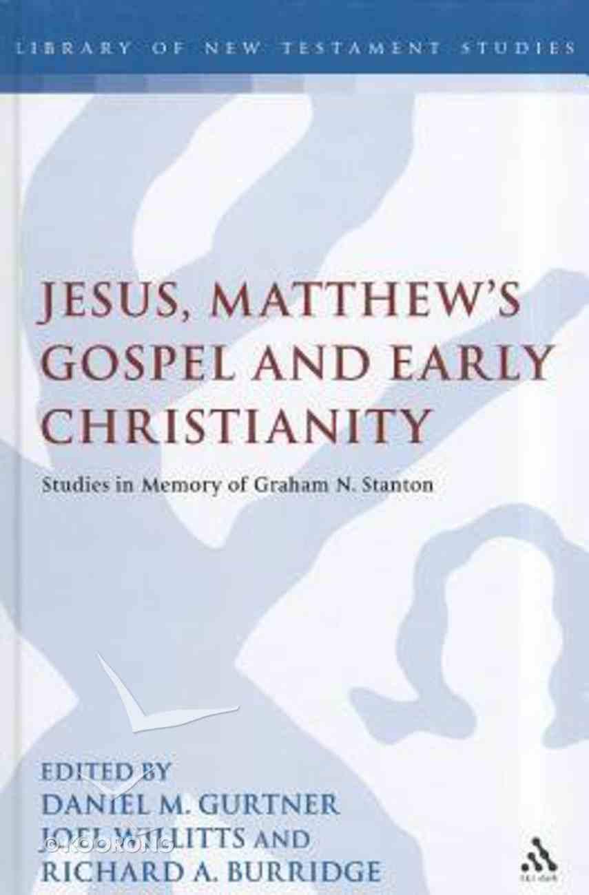 Jesus, Matthew's Gospel and Early Christianity (Library Of New Testament Studies Series) Hardback