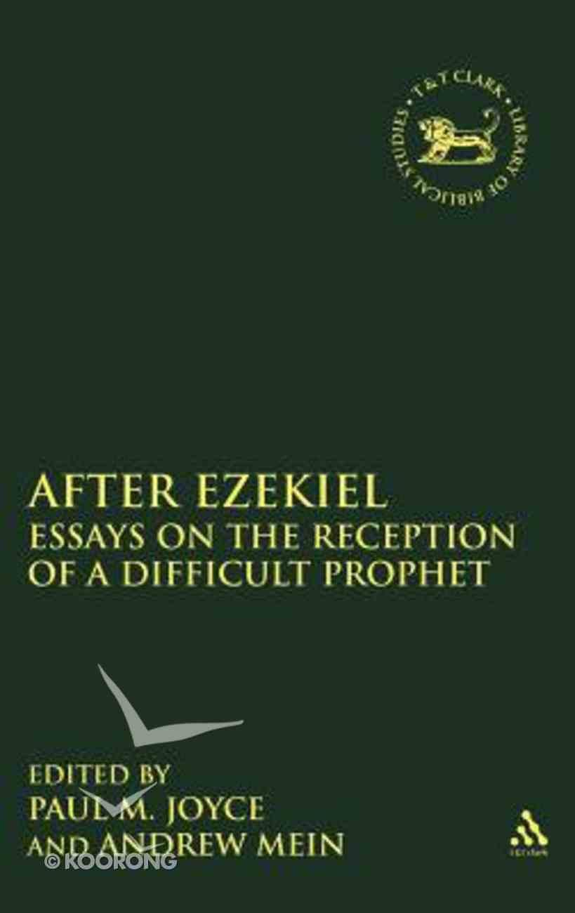 After Ezekiel (Library Of Hebrew Bible/old Testament Studies Series) Hardback