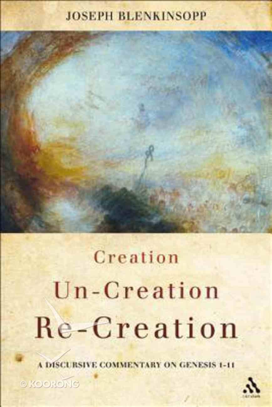 Creation, Un-Creation, Re-Creation Hardback