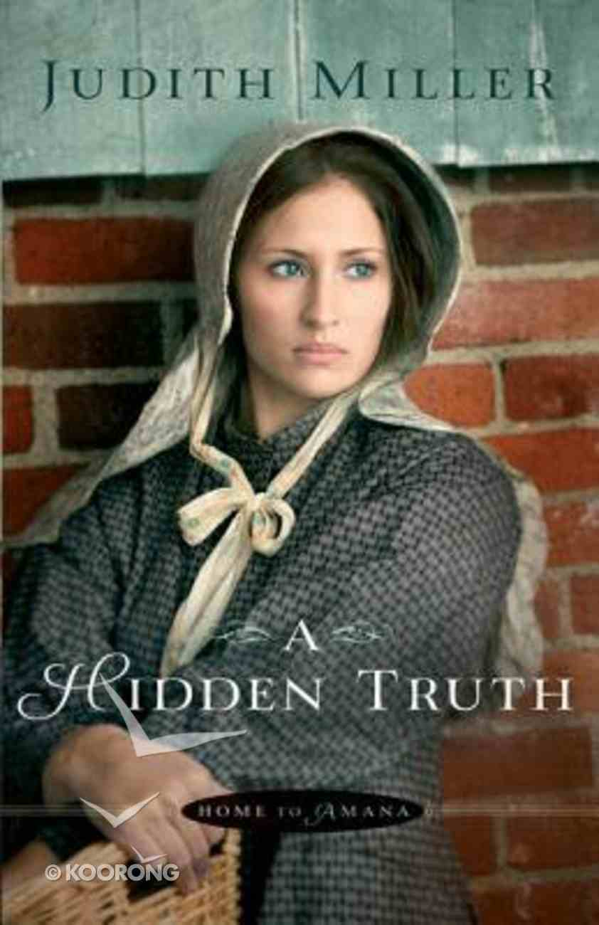 A Hidden Truth (#01 in Home To Amana Series) Paperback