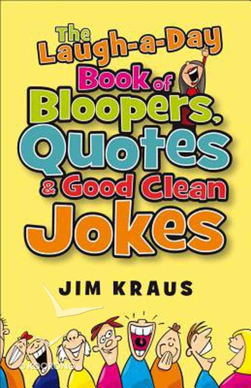 The Laugh-A-Day Book of Bloopers, Quotes and Good Clean Fun Paperback