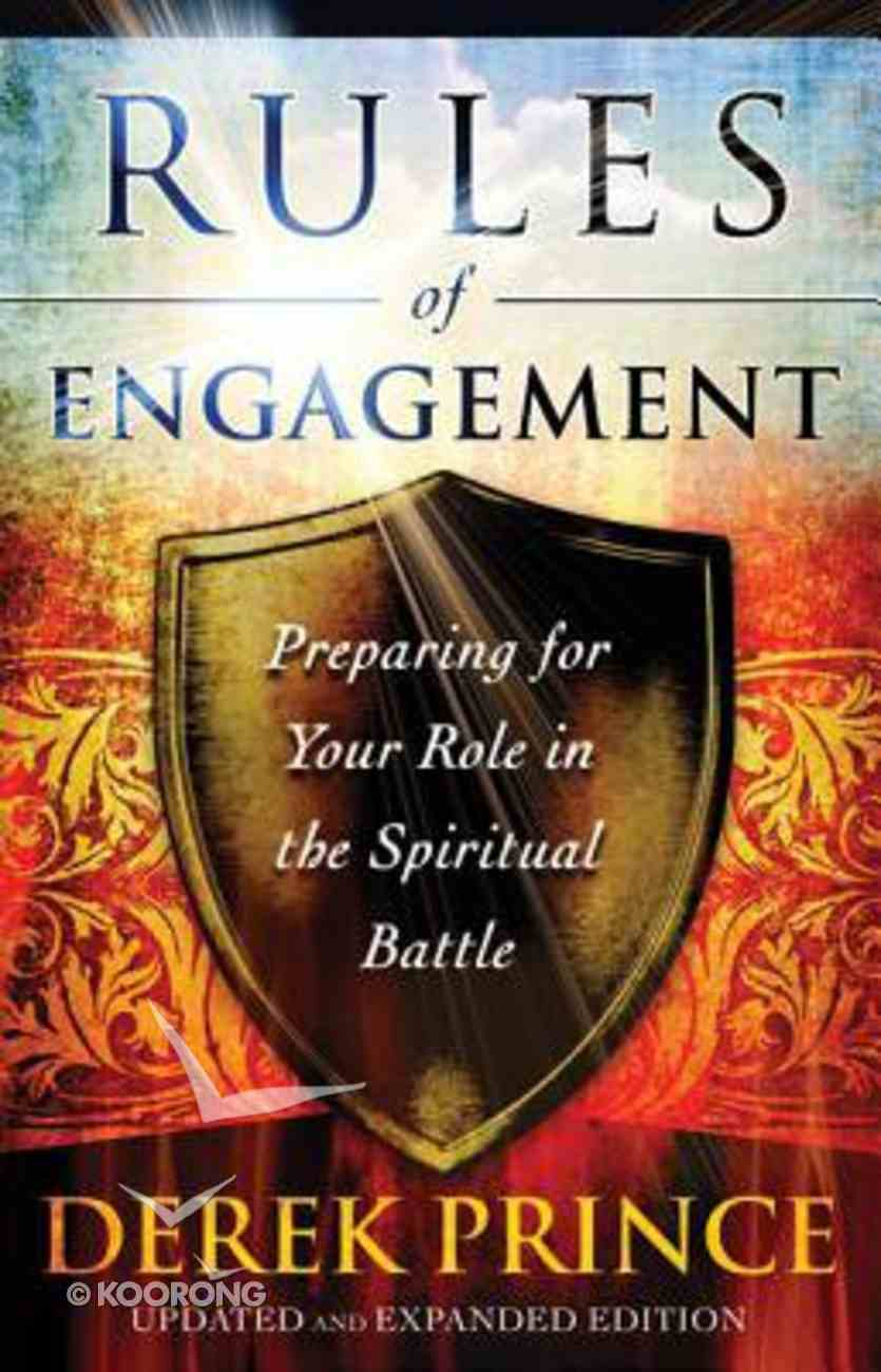 Rules of Engagement: Preparing For Your Role in the Spiritual Battle Paperback