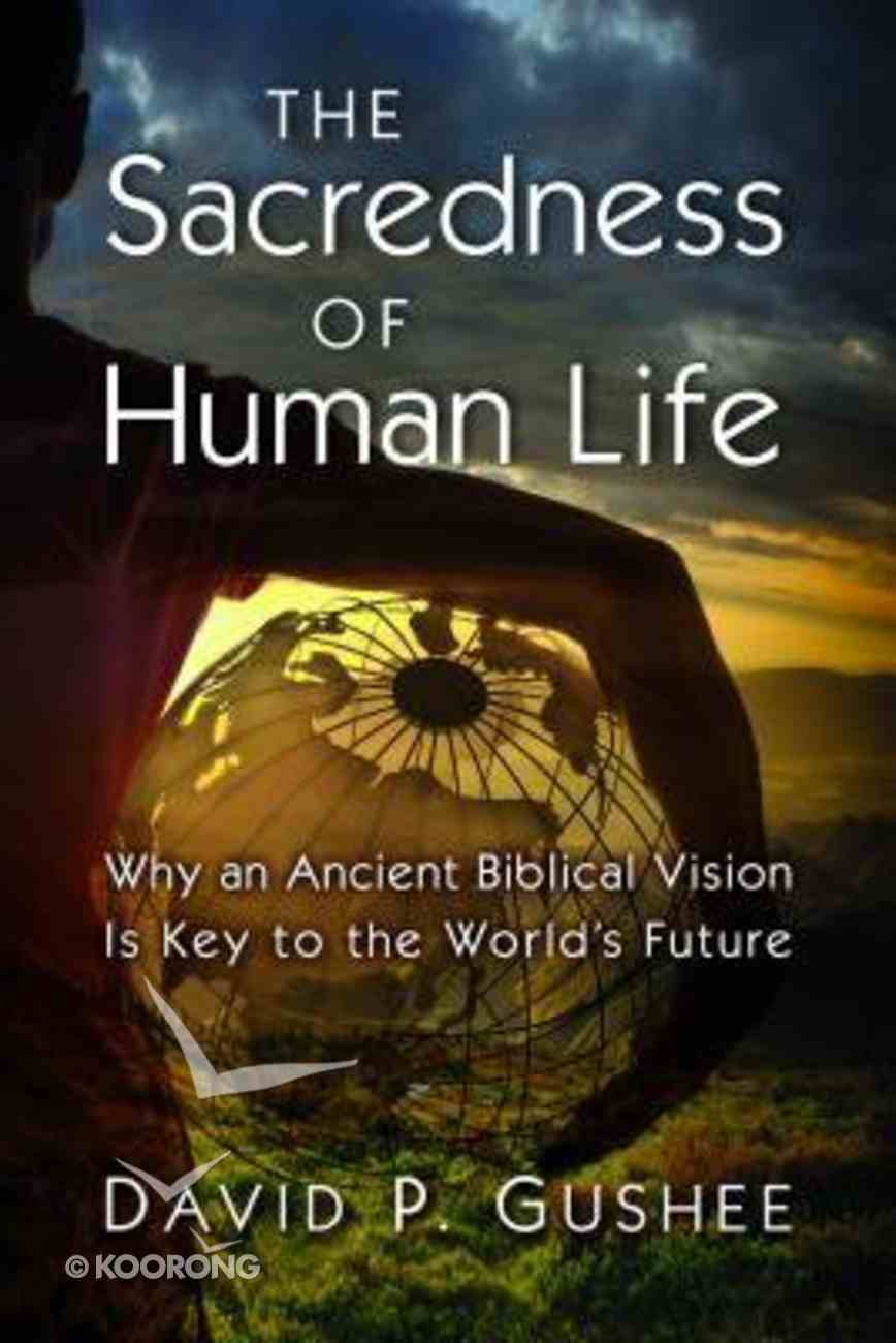 The Sacredness of Human Life Hardback