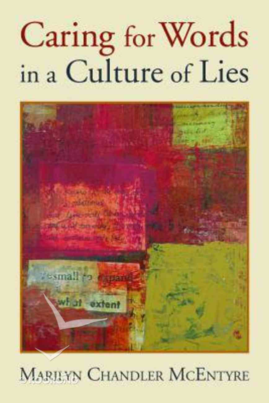 Caring For Words in a Culture of Lies Paperback