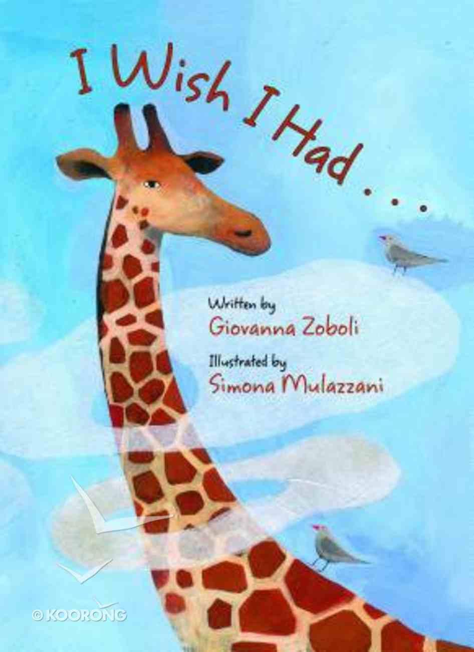 I Wish I Had a Giraffe's Neck Hardback